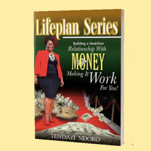 Building A Healthy Relationship With Money-Making It Work For You