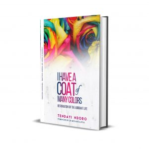 Pre-Order. I have a coat of many colours-Restoration of the Abundant Life